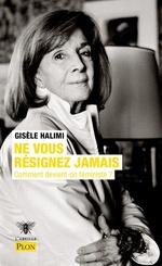 Vente Livre Numérique : Ne vous résignez jamais  - Gisèle Halimi
