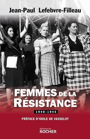 femmes de la Résistance ; 1940-1945