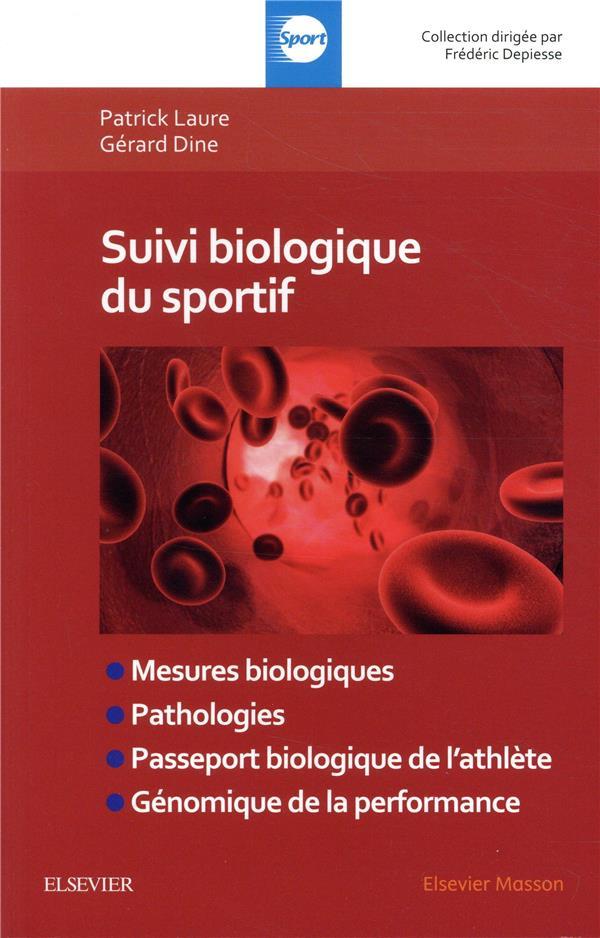 Suivi biologique du sportif ; mesures biologiques, pathologies, passeport biologique de l'athlète, génomique