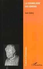 Vente Livre Numérique : LA COSMOLOGIE DES IONIENS  - Ivan Gobry