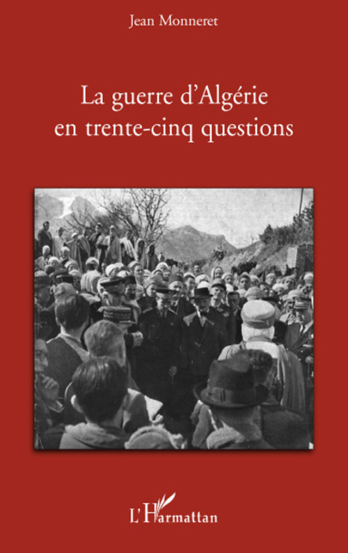 La guerre d'Algérie en trente-cinq questions
