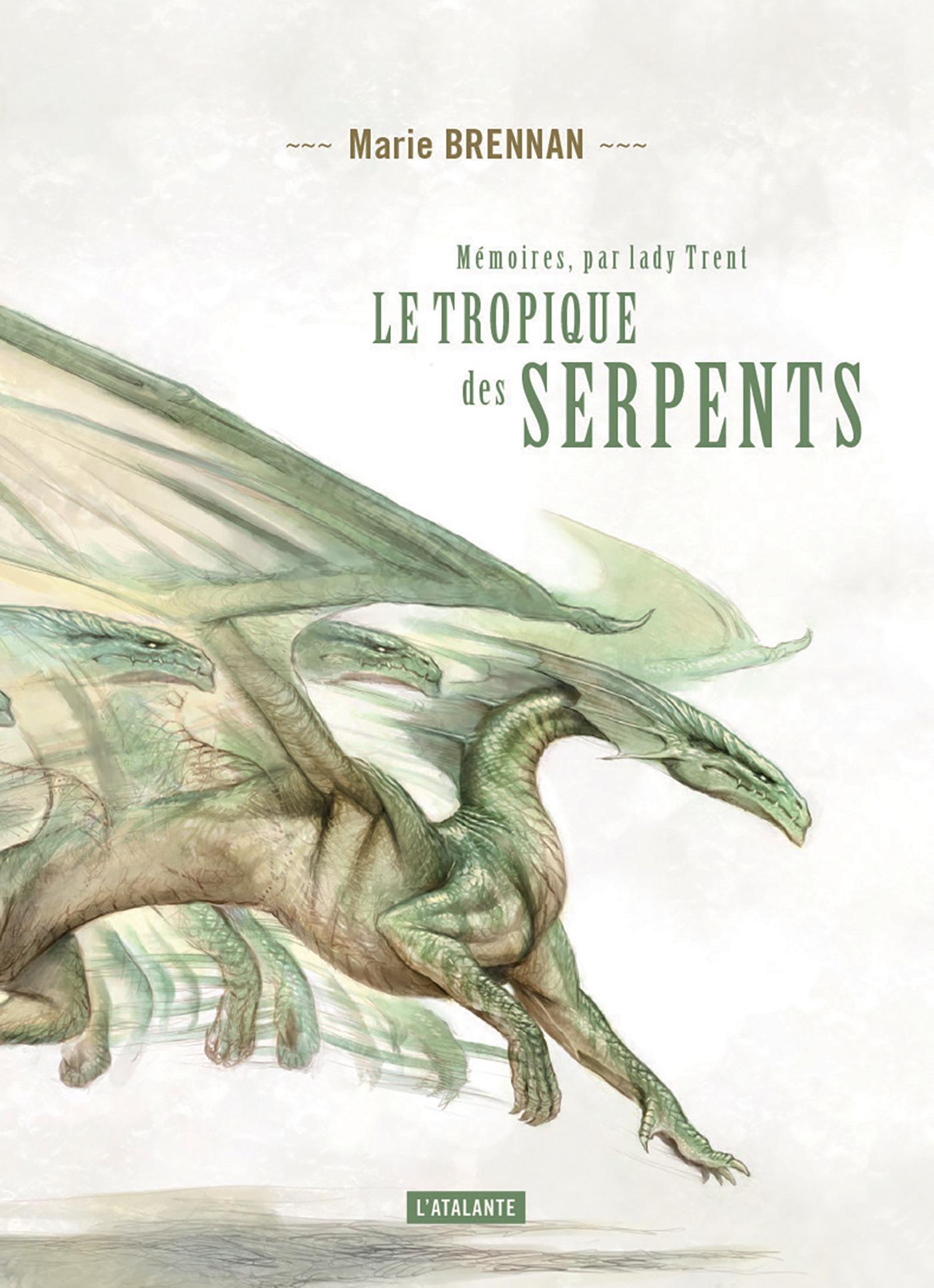 Mémoires de Lady Trent t.2 ; le tropique des serpents