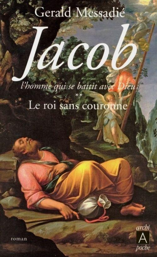 Jacob, l'homme qui se battit avec Dieu - tome 2