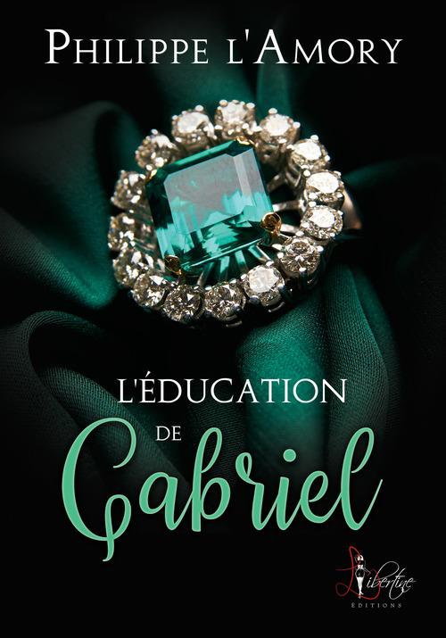 L'éducation de Gabriel  - Philippe l'Amory