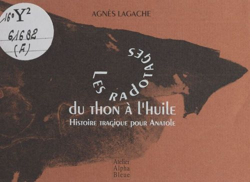 Nouvelles italiennes (4) : Les radotages du thon à l'huile. Histoire tragique pour Anatole  - Agnès Lagache