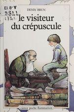 Le Visiteur du crépuscule  - Gérard Franquin - Denis Brun