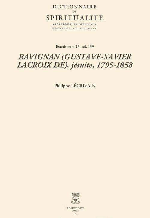 RAVIGNAN (GUSTAVE-XAVIER LACROIX DE), jésuite, 1795-1858