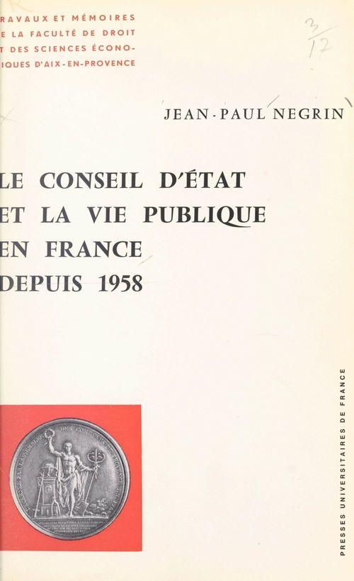 Le conseil d'État et la vie publique en France depuis 1958