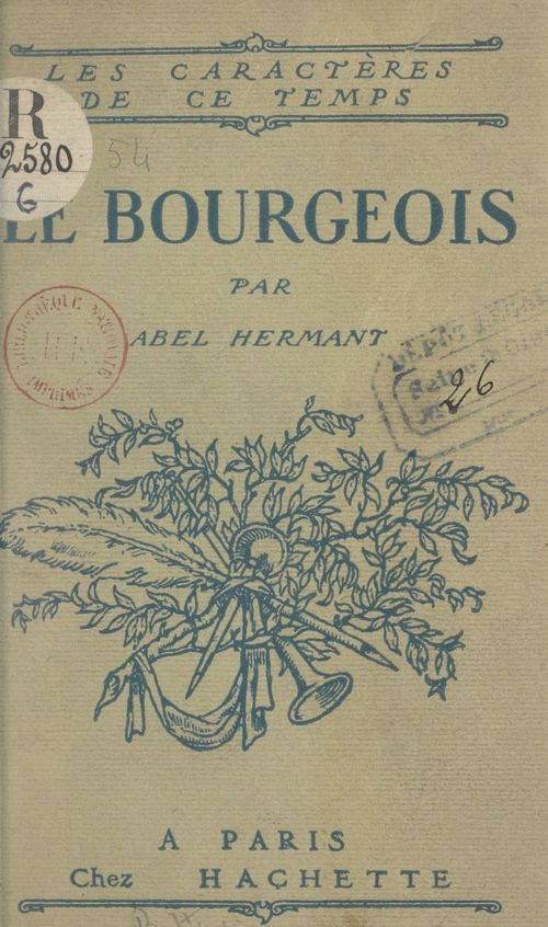 Le bourgeois  - Abel Hermant