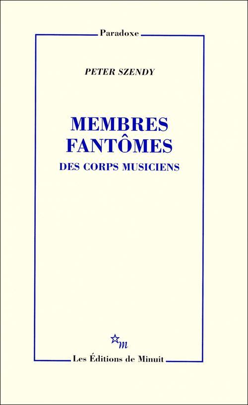 Membres fantômes. Des corps musiciens