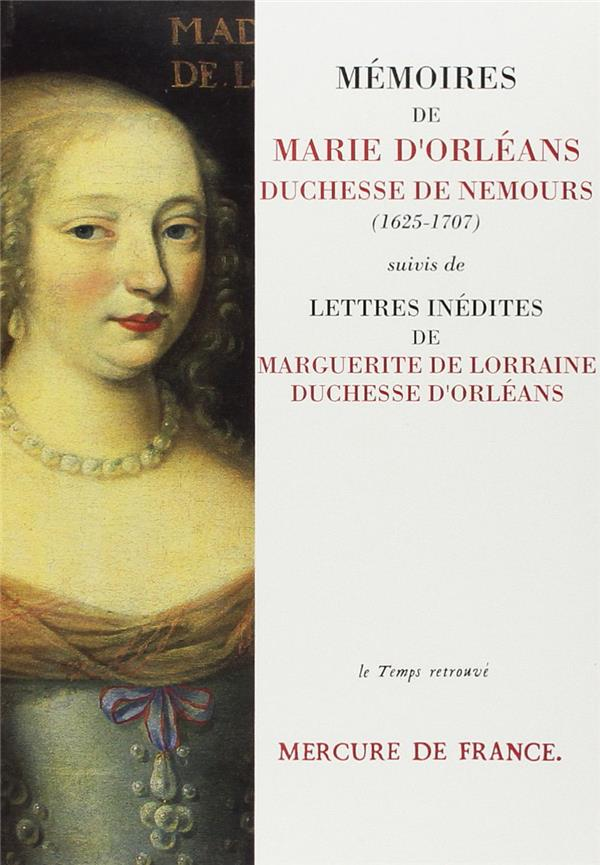 Memoires de marie d'orleans, duchesse de nemours / lettres inedites de marguerite de lorraine, duche