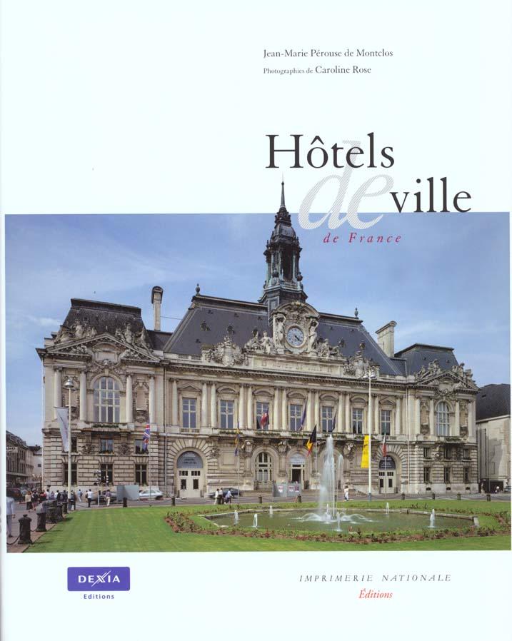 hotels de ville de france ; de la curie romaine a la mairie republicaine ; vingt siecles d'architecture municipale