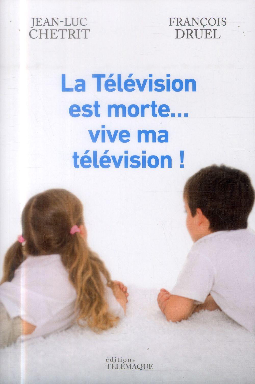 La télévision est morte... vive ma télévision !