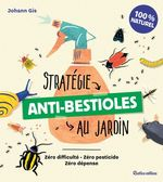 Vente EBooks : Stratégie anti-bestioles au jardin  - Johann Gis