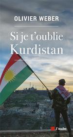 Couverture de Si Je T'Oublie Kurdistan