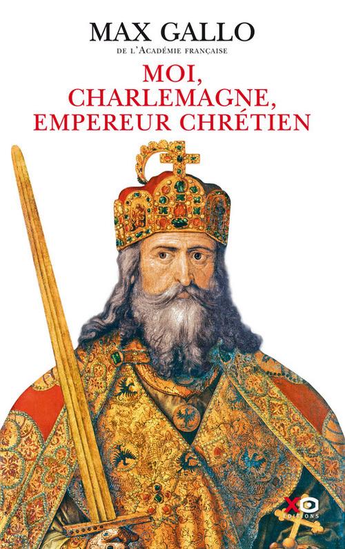 Moi, Charlemagne empereur chrétien