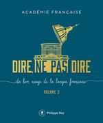Vente Livre Numérique : Dire, ne pas dire - volume 3  - Académie française