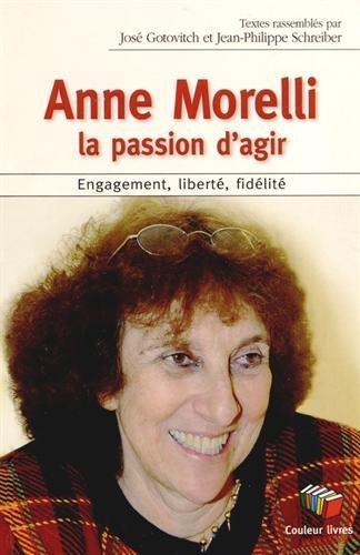 Anne Morelli : la passion d'agir