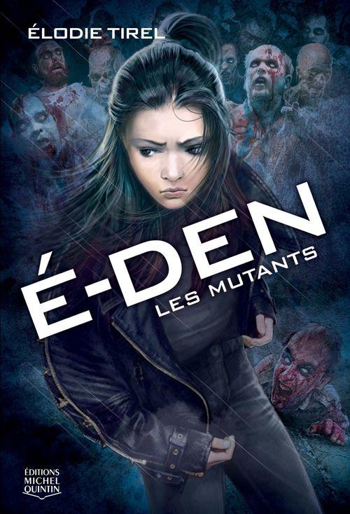 é-den t.3 ; les mutants