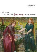 Vente EBooks : Découvrir toutes les femmes de la Bible  - Albert Hari