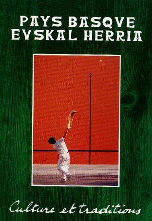 Pays Basque Euskal Herria - culture et traditions t.2