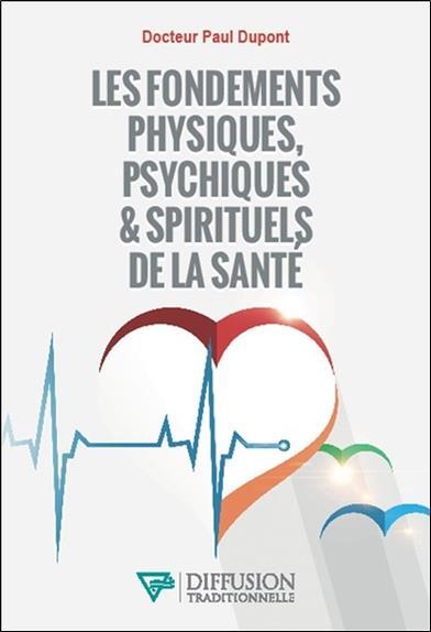 les fondements physiques, psychiques & spirituels de la santé