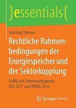 Rechtliche Rahmenbedingungen der Energiespeicher und der Sektorkopplung  - Henning Thomas