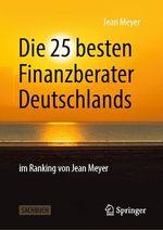Die 25 besten Finanzberater Deutschlands im Ranking von Jean Meyer  - Jean MEYER