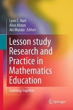 Lesson Study Research and Practice in Mathematics Education  - Lynn C. Hart - Alice S. Alston - Aki Murata