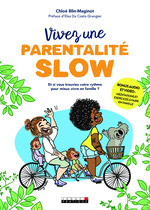 Vente Livre Numérique : Vivez une parentalité slow ; et si vous retrouviez votre rythme pour mieux vivre en famille ?  - Alix Lefief-Delcourt - Chloé Blin-Maginot
