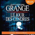 Vente AudioBook : Le Jour des cendres  - Jean-Christophe Grangé