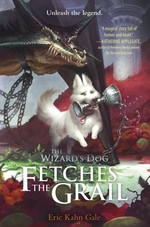 The Wizard's Dog Fetches the Grail  - Eric Kahn Gale