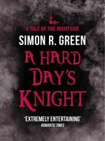 Vente EBooks : A Hard Day's Knight  - Simon R. Green