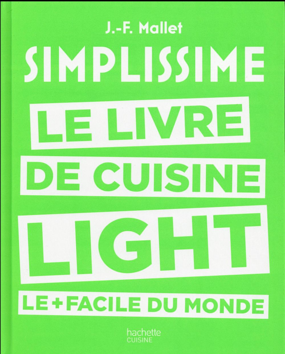 Simplissime light ; le livre de cuisine light le + facile du monde