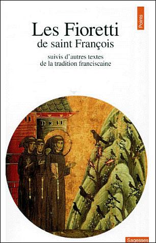 les Fioretti ; autres textes de la tradition franciscaine