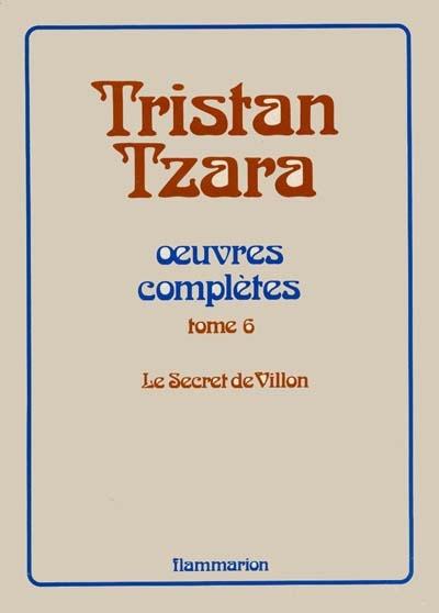 Litterature francaise - t06 - oeuvres completes - le secret de villon
