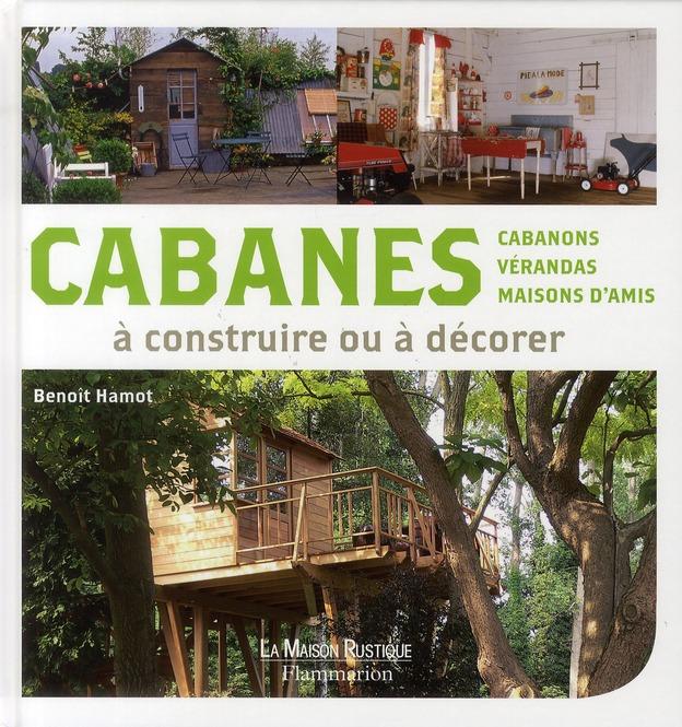 Cabanes, Cabanons, Verandas, Maisons D'Amis