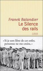 Le Silence des rails  - Franck Balandier