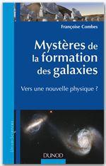 Mystères de la formation des galaxies ; vers une nouvelle physique ?