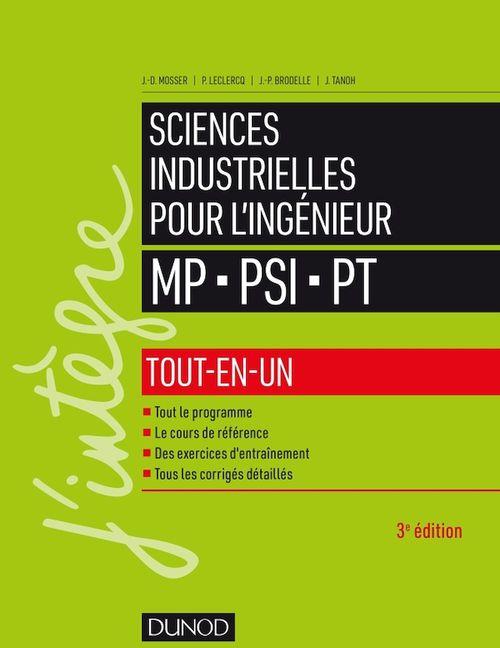 Sciences industrielles pour l'ingénieur MP - PSI - PT ; tout-en-un (3e édition)