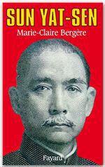Sun Yat-Sen  - Marie-Claire Bergere