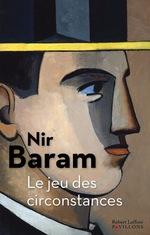 Le Jeu des circonstances  - Nir BARAM