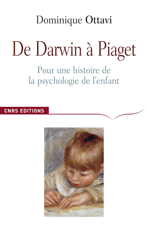 De Darwin à Piaget ; pour une histoire de la psychologie de l'enfant