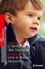 Vente EBooks : L'héritier des Santana - Une si douce rencontre  - Allison Leigh - Elizabeth Lane
