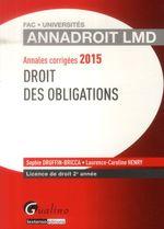 Vente Livre Numérique : Annales corrigées 2015 - Droit des obligations  - Sophie Druffin-Bricca - Laurence Caroline Henry