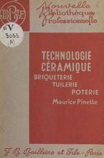 Vente EBooks : Technologie céramique : briqueterie, tuilerie, poterie  - Maurice Pinette