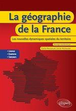 Vente EBooks : La géographie de la France : les nouvelles dynamiques spatiales du territoire  - Cécile Michoudet - Dalila Messaoudi