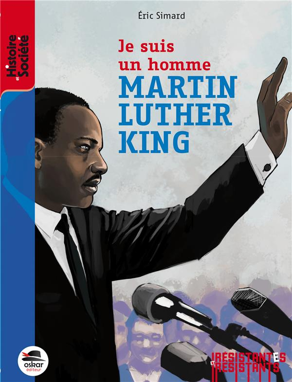 Martin Luther King ; je suis un homme