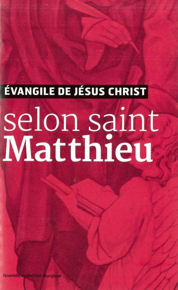 EVANGILE DE JESUS CHRIST - SELON SAINT MATTHIEU - NOUVELLE TRADUCTION AELF