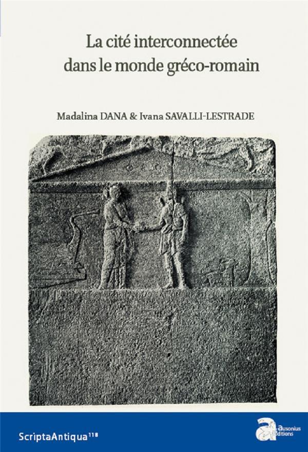 La cité interconnectée dans le monde gréco-romain (Ve siècle a.C.-IVe siècle p.C.)